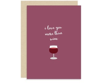 I Love You More Than Wine - Alcohol Valentine - Best Friend Sister BFF - Modern Fun Funny Cute - 5x7