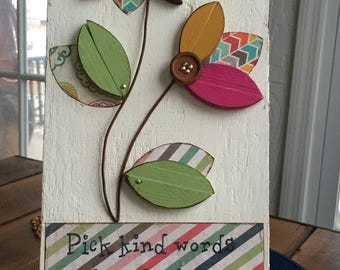 Flower Sign, Wood Flower Art, Flower Folk Art, Pick Kind Words as Though They Were Beautiful Flowers, Wood Flower, Weather Bare Wood