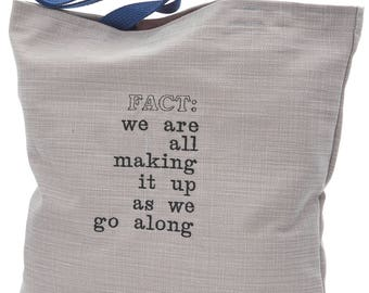 Fact: we are all making it up as we go along Tote, bag,