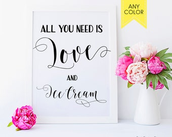 All you need is love and ice cream Wedding decoration Wedding printable Ice cream sign Ice cream bar sign Sundae bar buffet Bachelorette