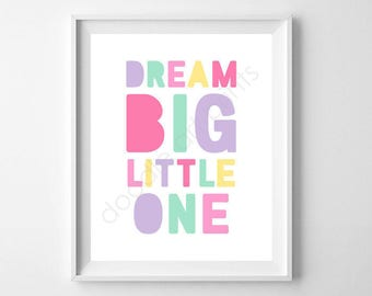 Dream Big Little One Art Print, Dreams Wall Art, Playroom Girl Kids Room Decor, Girls Nursery Print, Digital Printable Sign, 8x10 & 5x7
