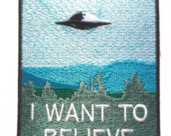 I Want To Believe Patch Embroidered Iron on Badge X-Files Poster Souvenir Alien Extra Terrestrial Applique Flying Saucer Space Ship Bag
