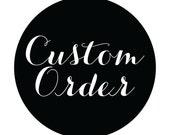 Custom Order for Rae Poie