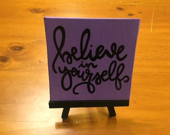 Believe in Yourself Mini Easel Canvas