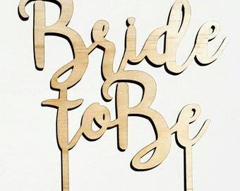 Bride To Be timber wooden bridal shower / Hens party cake topper. Laser cut.
