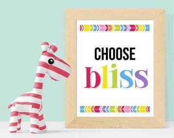 Choose Bliss Print 8x10 16x20 Digital Download - Nursery Decor, Playroom Art Decor, Rainbow, Rainbow Print, Rainbow Decor, Classroom Art