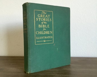 The Great Stories of the Bible for Children 1925; Children's Illustrated Bible Stories; Vintage Bible Storybook; Children's Bible