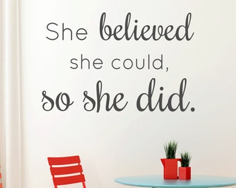 She Believed - Vinyl Wall Decal Quote