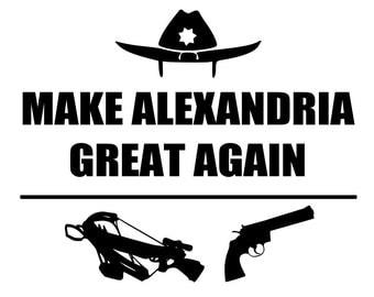 Make Alexandria Great Again - Walking Dead - svg file