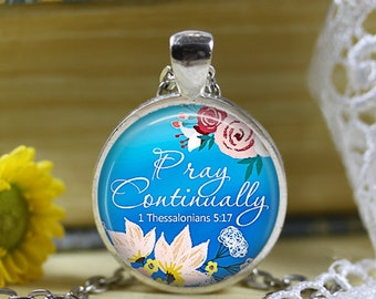 Pray Continually 1 Thessalonians 5:17 Bible verse necklace Scripture Jewelry Bible Verse pendant Religious jewelry Spiritual jewelry 30mm