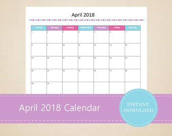Printable April 2018 Calendar - Seasonal monthly calendar - Editable April Calendar - INSTANT PDF DOWNLOAD
