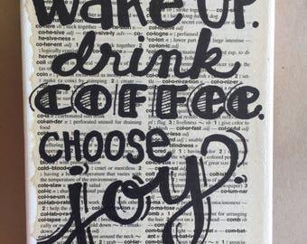 Wake up DRINK COFFEE choose joy art