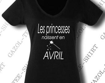 "T-shirt ""princesses are born in April."" gift idea birthday April."