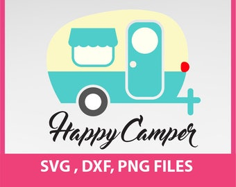 Instant Download, Happy Camper SVG, traveler svg, DXF, PNG Formats 0023