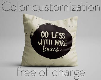 Do Less With More Focus Pillow Quote Motivational Quote Inspirational Quote Pillow with Statement Cushion with Quote Statement Pillow Quote