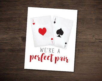 We're A Perfect Pair Digital 8x10 Printable Poster I Love You Playing Cards Poker Black Jack Ace Of Hearts Spades Aces Valentine's Day Cards