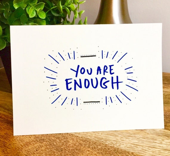 You are Enough card, motivational quotes, encouragement card, you are enough card for her, card for her, sidesandwich, personalized greeting