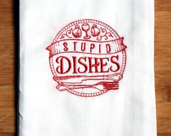 Custom 100% Ringspun Cotton Flour Sack Tea Towel Dish Cloth - Stupid Dishes in Red - Funny Gift Idea