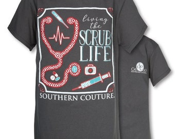 Southern Couture -Classic Scrub Life -Charcoal...Nurses Shirt -Shirt For Nurses - Shirt For Doctor - Scrub Life