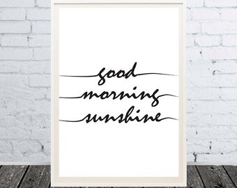Print motivational Quotes Good morning sunshine Typographie