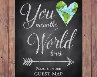 Rustic wedding guest book sign - You mean the world to us please sign our guest map - PRINTABLE 8x10 - 5x7