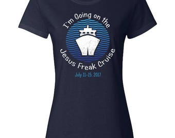 I'm Going On The Jesus Freak Cruise 2017 Ladies Fitted T-Shirt
