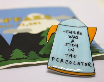 "TWIN PEAKS ""There was a fish in the percolator"" Shrink Plastic Brooch"