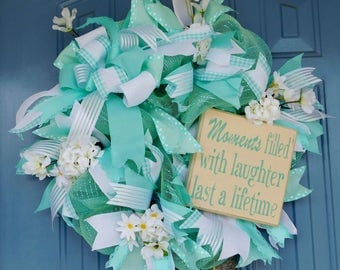 """Mint Green/Turquoise Deco Mesh Wreath with Wooden Sign """"Moments filled with laughter last a lifetime,"""" Front Door Wreath, Year Round Door"""