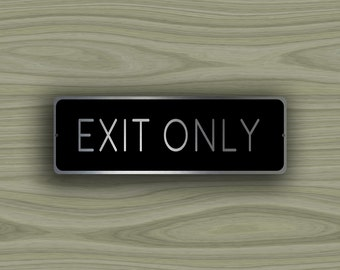 EXIT ONLY SIGN, Exit Only Signs, Exit sign on brushed aluminum composite, Weather proof sign ideal for indoor or outdoor use, Exit here