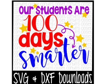 100 Days of School SVG * Our Students Are 100 Days Smarter Cut File - SVG & DXF Files - Silhouette Cameo/Cricut