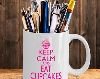 Keep Calm and Eat Cupcakes, coffee mug,tea mug,drinking mug,funny mug,cup cake lovers mug,baking mug,11oz mug