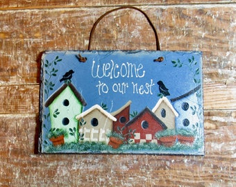 Welcome sign, Slate Welcome Sign, Birdhouse sign, Rustic sign, Hand Painted Welcome sign, Wall hanging, Quaint welcome sign, Country decor