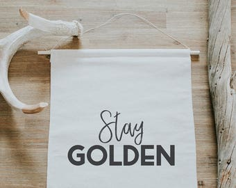 Stay golden Canvas Wall Banner | Canvas Wall Hanging | Boho Home | Wall Decor | Wall Banner | Typography Art | Home Decor | Boho Home Decor