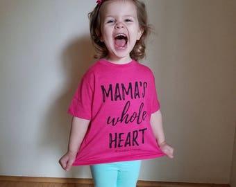 Mama's whole heart, toddler tee, pink, screen print t-shirt