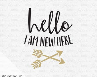 Hello I am new here, New Baby Svg, Baby Svg, Mama Svg, Family Svg, Baby Girl Svg, Newborn svg, svg files silhouette, svg files for cricut