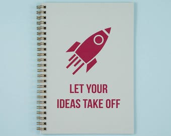 Let Your Ideas Take Off Notebook,  Rocket, Spaceship, Motivational Quote, A5 Notepad, Journal, Memory Book, Gifts for Kids
