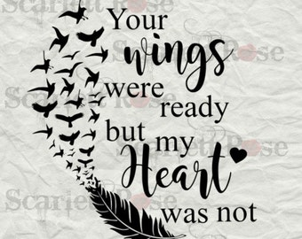 Your Wings Were Ready But My Heart Was Not SVG cut file clipart in svg, jpeg, eps and dxf format for Cricut & Silhouette - Instant Download