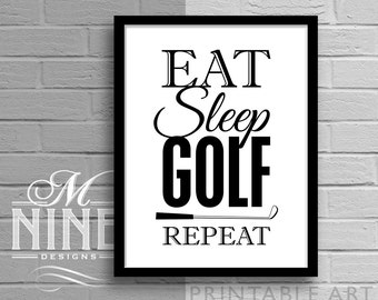 "Black and White Printable Art ""Eat Sleep Golf Repeat"" Quote, Motivational Print, Inspirational Quote, Sports Wall Décor 97BW"