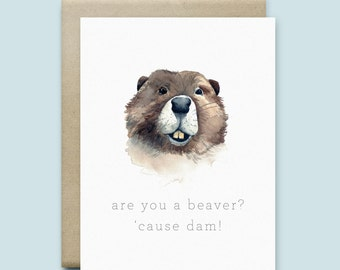 "Beaver Greeting Card ""are you a beaver? 'cause dam!"" 