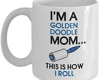 Golden Doodle Coffee Mug - I'm a Golden Doodle Mom This is how I roll - Golden Doodle mom Gifts