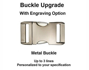 Metal Buckle Upgrade ~ With or Without Engraving
