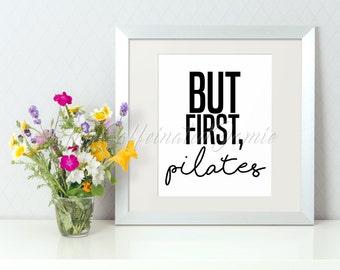 But First, Pilates Digital Print