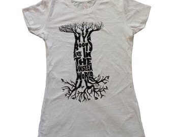 My Roots Are In The Unseen World- Women's graphic tee, women's t-shirt, inspirational, Rumi, nature, typography, tree, graphic t-shirt, tee