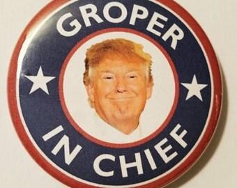 Donald Trump Groper In Chief President Election Political Democrat Republican Liberal Conservative Funny Anti-Trump Presidential Pro-Trump
