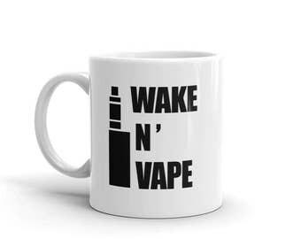 Wake And Vape I Vape Mug | Stoner Mug | Weed Mug | Cannabis Mug | Funny Mug | Awesome Mug | Vaping | Vaping Mug | Vaper | Vapor Mug