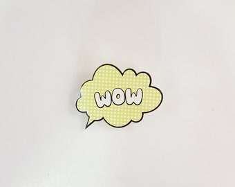 Cute Acrylic WOW Comic Bubble Pin