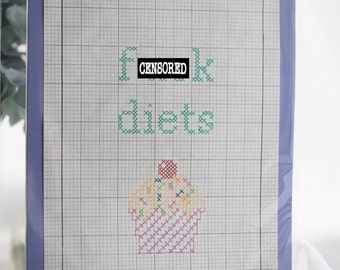 F*ck Diets Funny cross stitch, Rude cross stitch, Sarcastic cross stitch, Pattern, Kit, Rude Gift, Funny gift, Sarcasm, Diet, Mature
