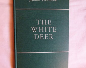 The White Deer, by James Thurber 1945, Illistrated by the author and Don Freeman