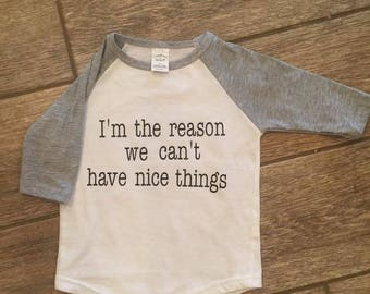I'm the reason we can't have nice things kid's raglan