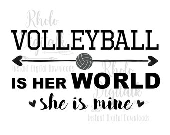Volleyball is her world, She is mine-Instant Digital Download